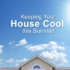 Tips in Keeping Your Home Cool During Summer  | South Shore Roofing